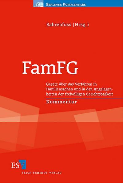 FamFG: Gesetz über das Verfahren in Familiensachen und in den Angelegenheiten der freiwilligen Gerichtsbarkeit. Kommentar