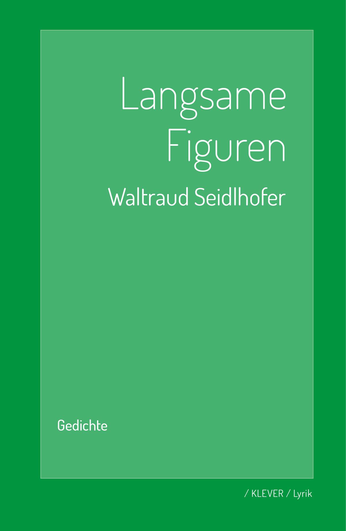 Waltraud Seidlhofer ~ Langsame Figuren 9783903110038