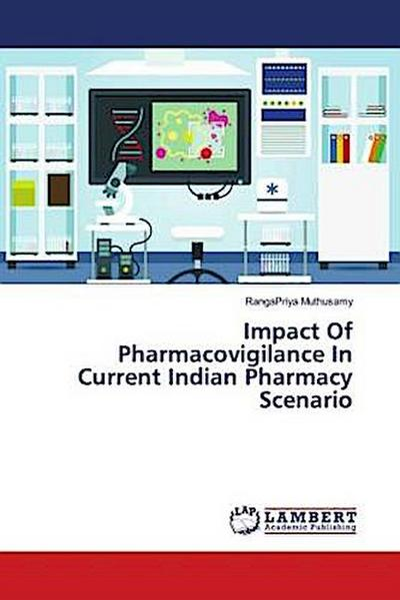 Impact Of Pharmacovigilance In Current Indian Pharmacy Scenario