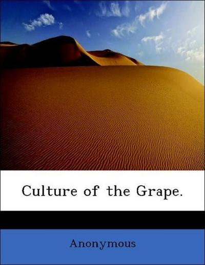 Culture of the Grape.