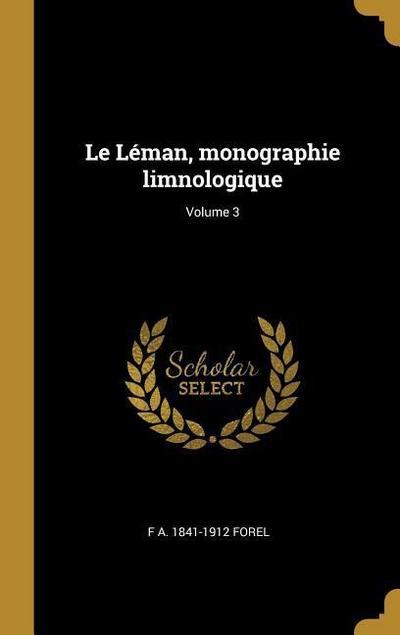 Le Léman, Monographie Limnologique; Volume 3