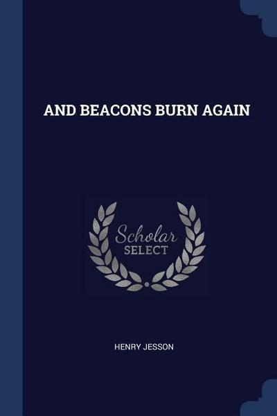 And Beacons Burn Again