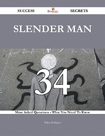 Slender Man 34 Success Secrets - 34 Most Asked Questions On Slender Man - What You Need To Know