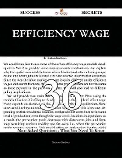 Efficiency Wage 36 Success Secrets - 36 Most Asked Questions On Efficiency Wage - What You Need To Know