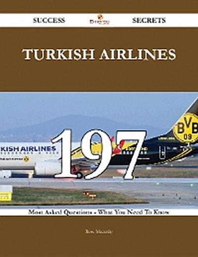 Turkish Airlines 197 Success Secrets - 197 Most Asked Questions On Turkish Airlines - What You Need To Know