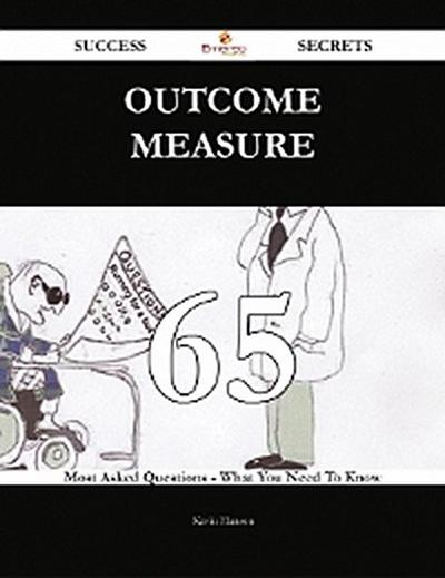 Outcome measure 65 Success Secrets - 65 Most Asked Questions On Outcome measure - What You Need To Know