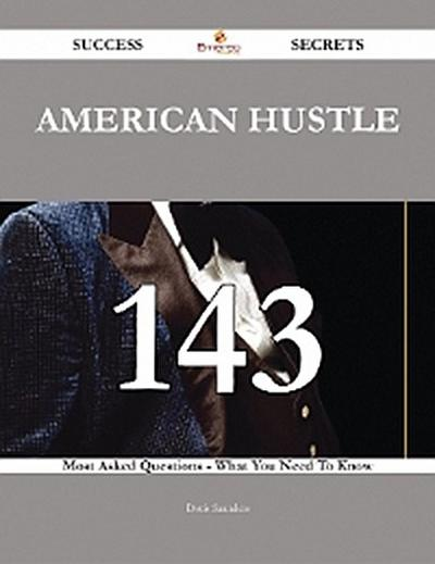 American Hustle 143 Success Secrets - 143 Most Asked Questions On American Hustle - What You Need To Know