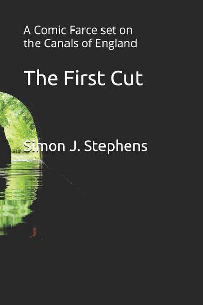 The First Cut: A Comic Farce Set on the Canals of England
