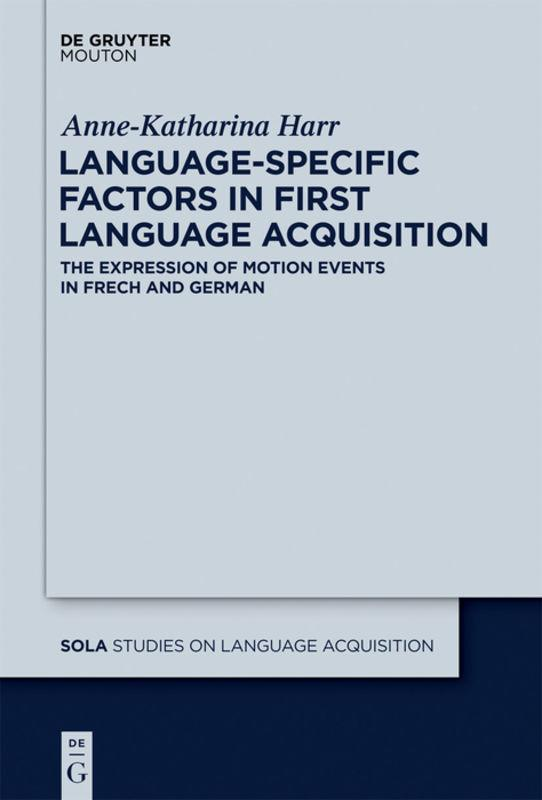 Language-Specific Factors in First Language Acquisition Anne-Katharina Harr