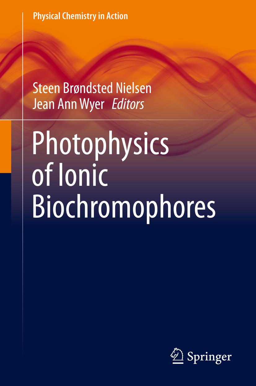 Photophysics of Ionic Biochromophores Steen Brondsted Nielsen