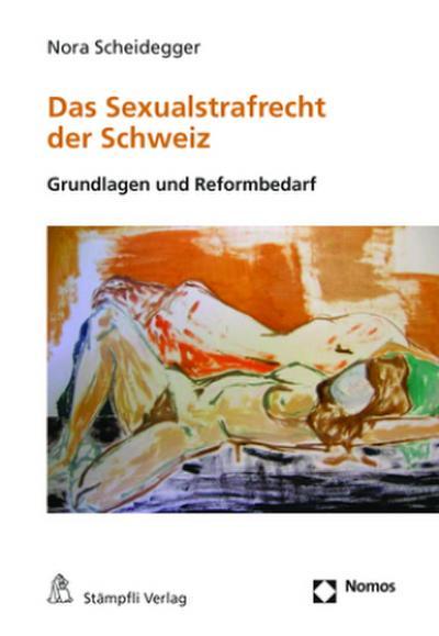 Das Sexualstrafrecht der Schweiz