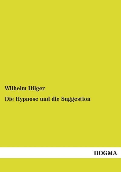 Die Hypnose und die Suggestion