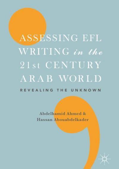 Assessing EFL Writing in the 21st Century Arab World