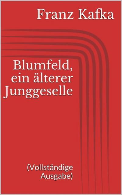 Blumfeld, ein älterer Junggeselle (Vollständige Ausgabe)