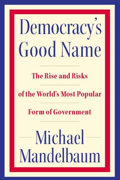 Democracy's Good Name