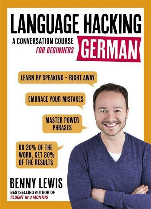 LANGUAGE HACKING GERMAN (Learn How to Speak German - Right A Benny Lewis