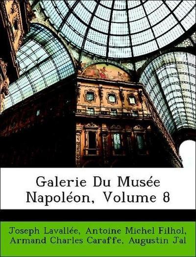 Galerie Du Musée Napoléon, Volume 8