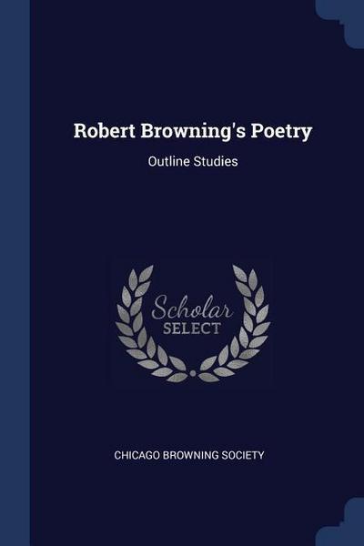 Robert Browning's Poetry: Outline Studies