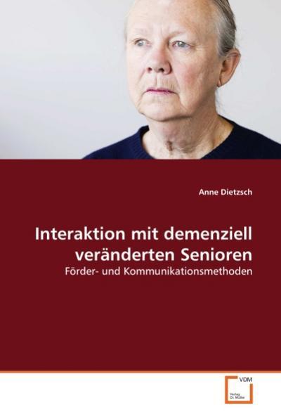 Interaktion mit demenziell veränderten Senioren