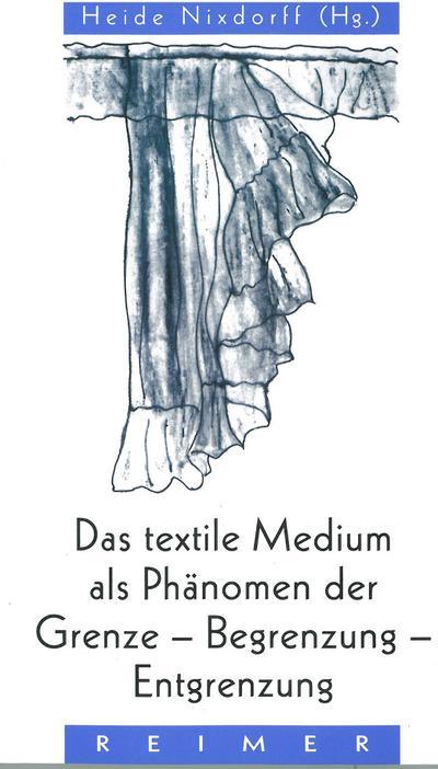 Das textile Medium als Phänomen der Grenze, Begrenzung, Entgrenzung