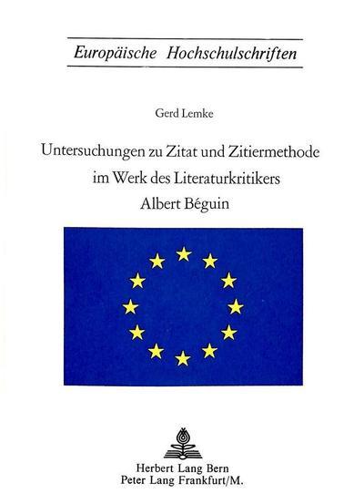 Untersuchungen zu Zitat und Zitiermethode im Werk des Literaturkritikers Albert Beguin
