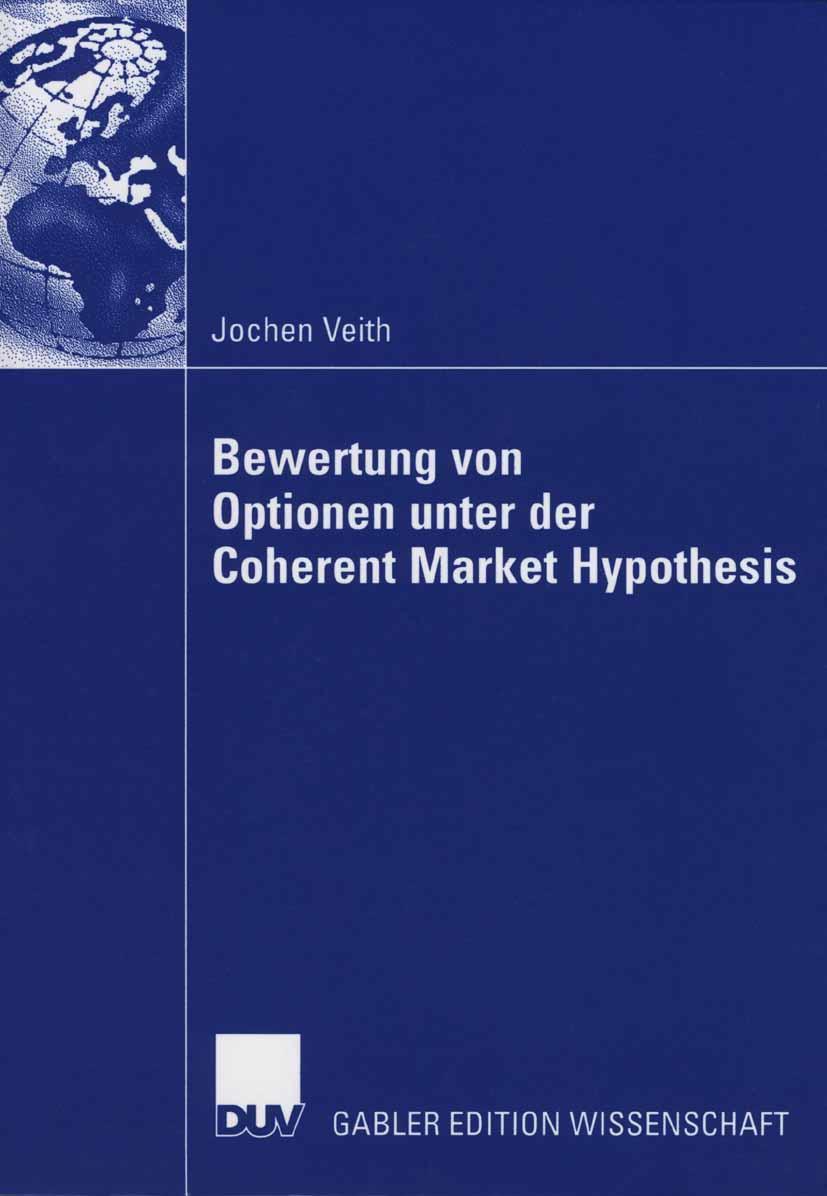Bewertung von Optionen unter der Coherent Market Hypothesis Jochen Veith