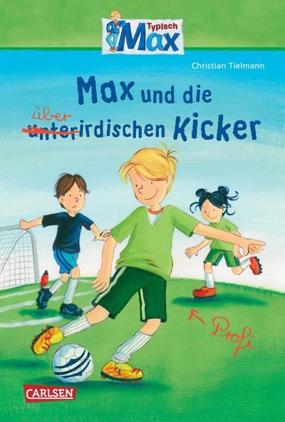 Max-Erzählbände: Max und die überirdischen Kicker