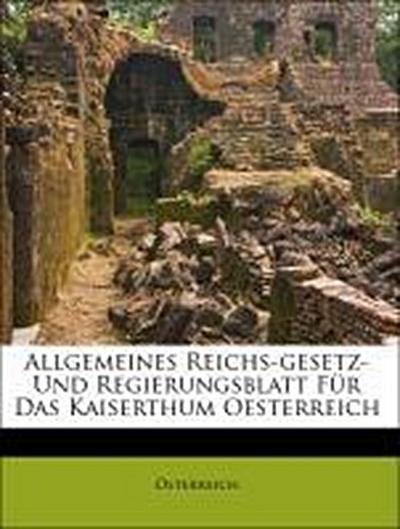 Allgemeines Reichs-gesetz- Und Regierungsblatt Für Das Kaiserthum Oesterreich