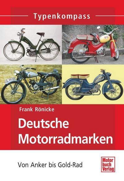 Kleine deutsche Motorradmarken: Von Anker bis Motograziella (Typenkompass)