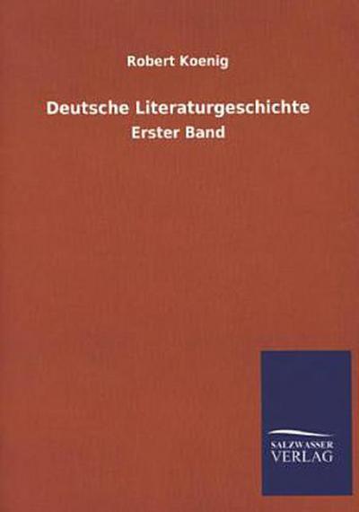 Deutsche Literaturgeschichte: Erster Band
