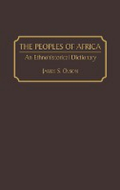 The Peoples of Africa: An Ethnohistorical Dictionary