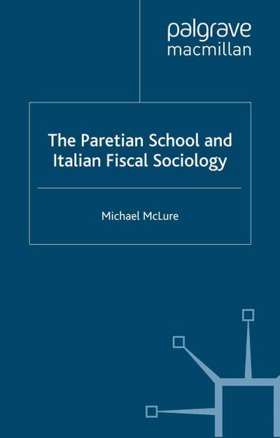 The Paretian School and Italian Fiscal Sociology