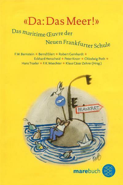 'Da: Das Meer!': Das maritime Oeuvre der Neuen Frankfurter Schule
