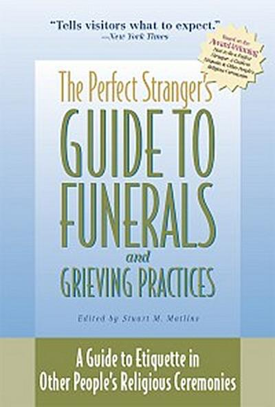 The Perfect Stranger's Guide to Funerals and Grieving Practices