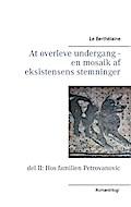 9788771707434 - Le Berthélaine: At overleve undergang - en mosaik af eksistensens stemninger - del II: Hos familien Petrovanovic - Bog