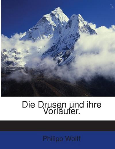 Die Drusen und ihre Vorläufer.