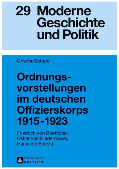 Ordnungsvorstellungen im deutschen Offizierskorps 1915-1923