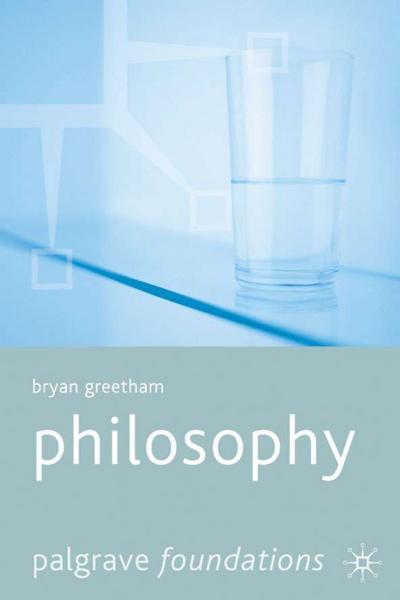 Philosophy (Palgrave Foundations Series)