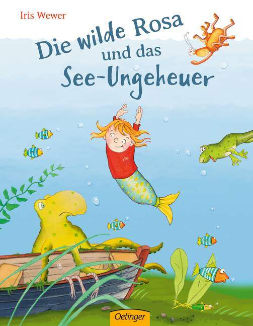 Die wilde Rosa und das See-Ungeheuer Iris Wewer 9783789104473