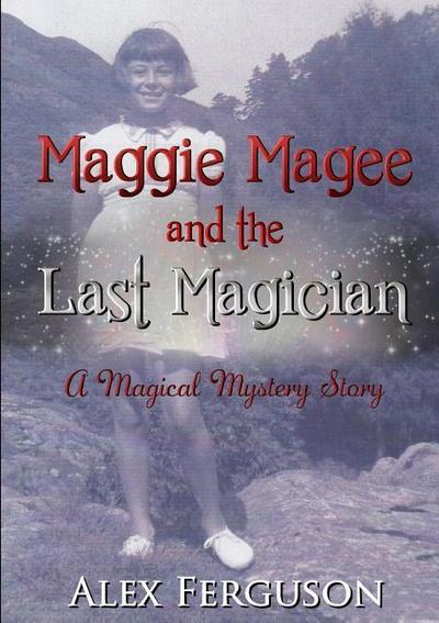 Maggie Magee and the Last Magician