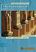 Prüfungsbuch Hotelfachmann/ Hotelfachfrau: Prüfungswissen Hotel - Restaurant - Küche