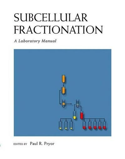 Subcellular Fractionation: A Laboratory Manual