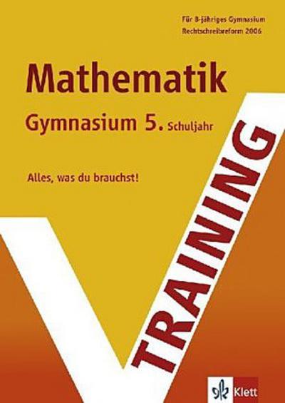 Training Mathematik 5. Schuljahr Gymnasium. G8 geeignet (Lernmaterialien)