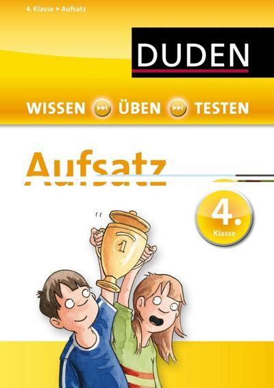 Wissen - Üben - Testen: Deutsch - Aufsatz 4. Klasse