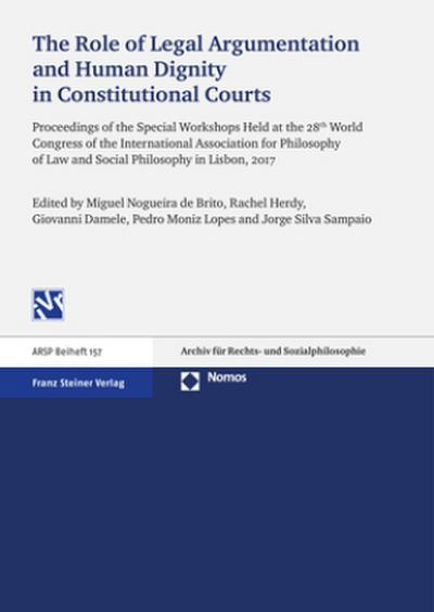 The Role of Legal Argumentation and Human Dignity in Constitutional Courts