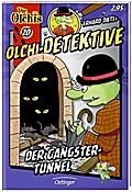 Olchi-Detektive. Der Gangster-Tunnel; Band 20 ...