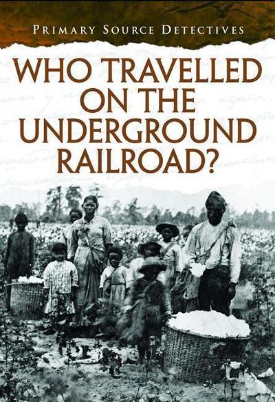 Who Traveled the Underground Railroad?
