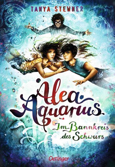 Alea Aquarius 7. Im Bannkreis des Schwurs
