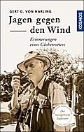 Jagen gegen den Wind; Erinnerungen eines Glob ...