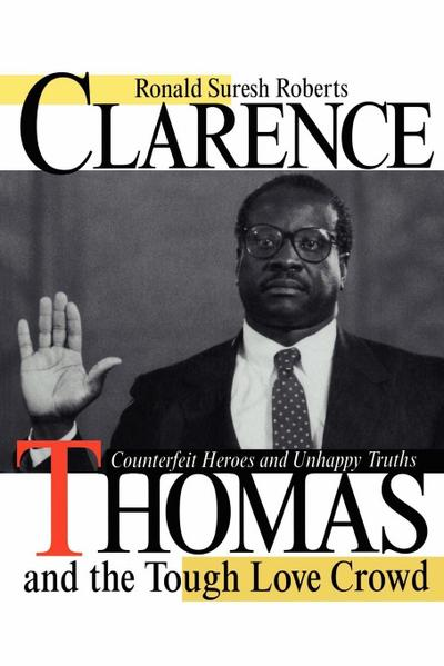 Clarence Thomas and the Tough Love Crowd